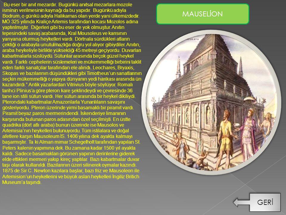 Bu eser bir anıt mezardır. Bugünkü anıtsal mezarlara mozole isminin verilmesinin kaynağı da bu yapıdır. Bugünkü adıyla Bodrum, o günkü adıyla Halikarn