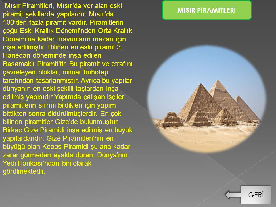 Mısır Piramitleri, Mısır'da yer alan eski piramit şekillerde yapılardır. Mısır'da 100'den fazla piramit vardır. Piramitlerin çoğu Eski Krallık Dönemi'