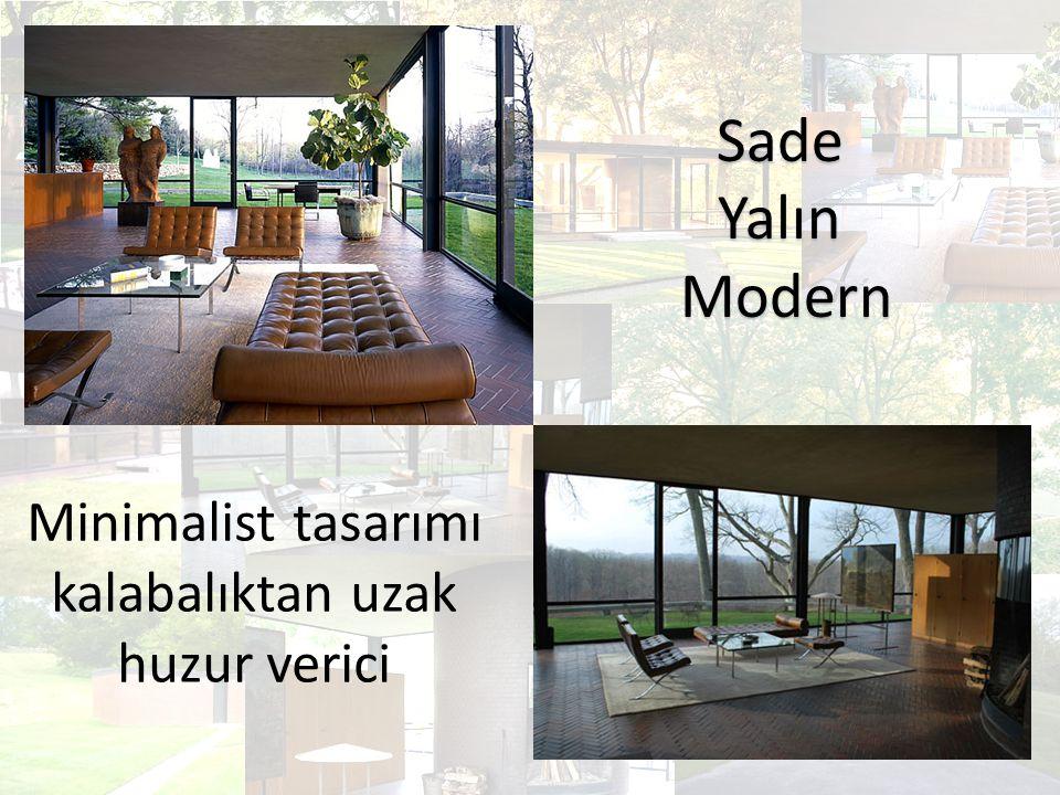SadeYalın Modern Modern Minimalist tasarımı kalabalıktan uzak huzur verici