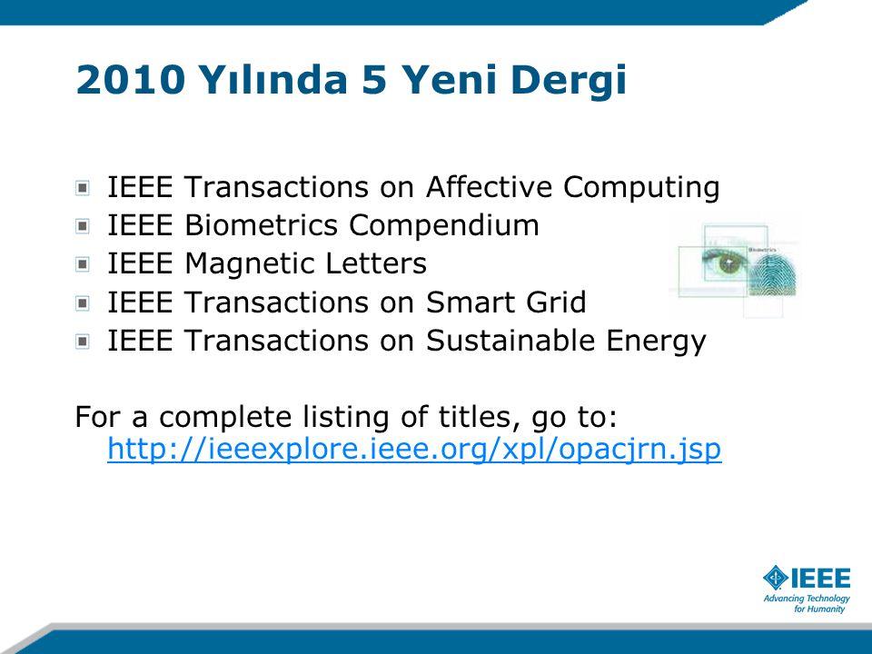 IEEE Transactions on Affective Computing IEEE Biometrics Compendium IEEE Magnetic Letters IEEE Transactions on Smart Grid IEEE Transactions on Sustain