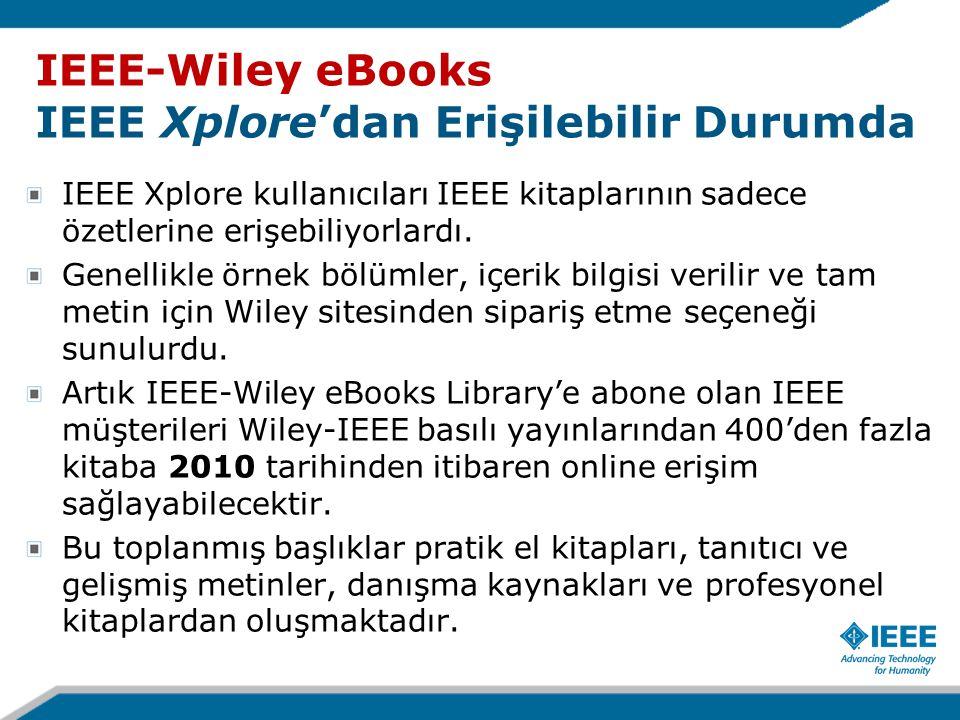 IEEE Xplore kullanıcıları IEEE kitaplarının sadece özetlerine erişebiliyorlardı. Genellikle örnek bölümler, içerik bilgisi verilir ve tam metin için W