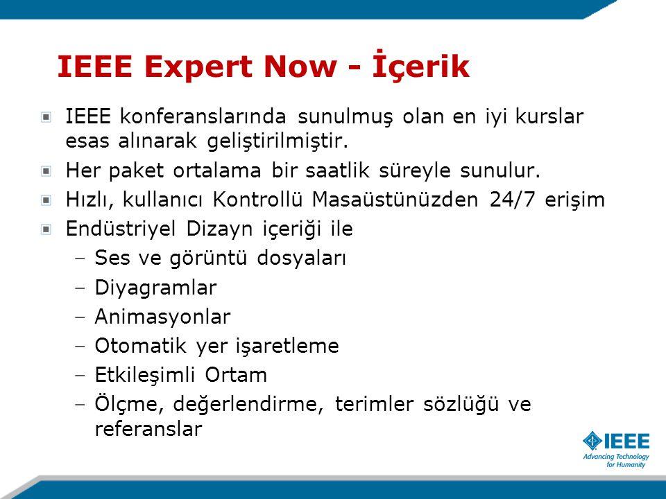 IEEE Expert Now - İçerik IEEE konferanslarında sunulmuş olan en iyi kurslar esas alınarak geliştirilmiştir. Her paket ortalama bir saatlik süreyle sun