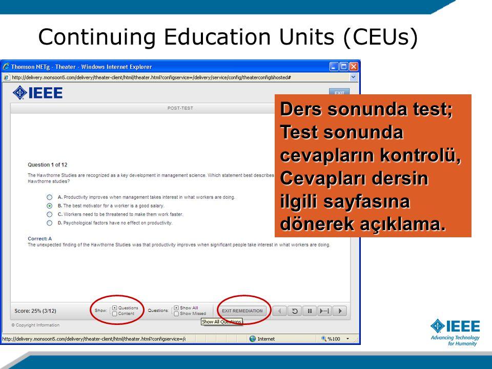 Continuing Education Units (CEUs) Ders sonunda test; Test sonunda cevapların kontrolü, Cevapları dersin ilgili sayfasına dönerek açıklama.
