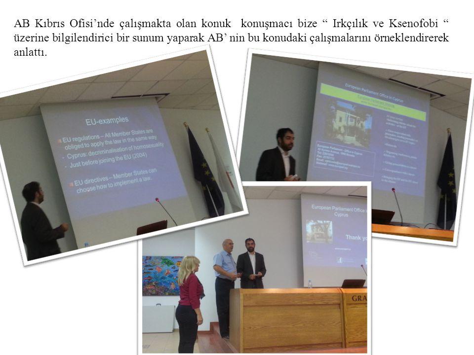 AB Kıbrıs Ofisi'nde çalışmakta olan konuk konuşmacı bize Irkçılık ve Ksenofobi üzerine bilgilendirici bir sunum yaparak AB' nin bu konudaki çalışmalarını örneklendirerek anlattı.