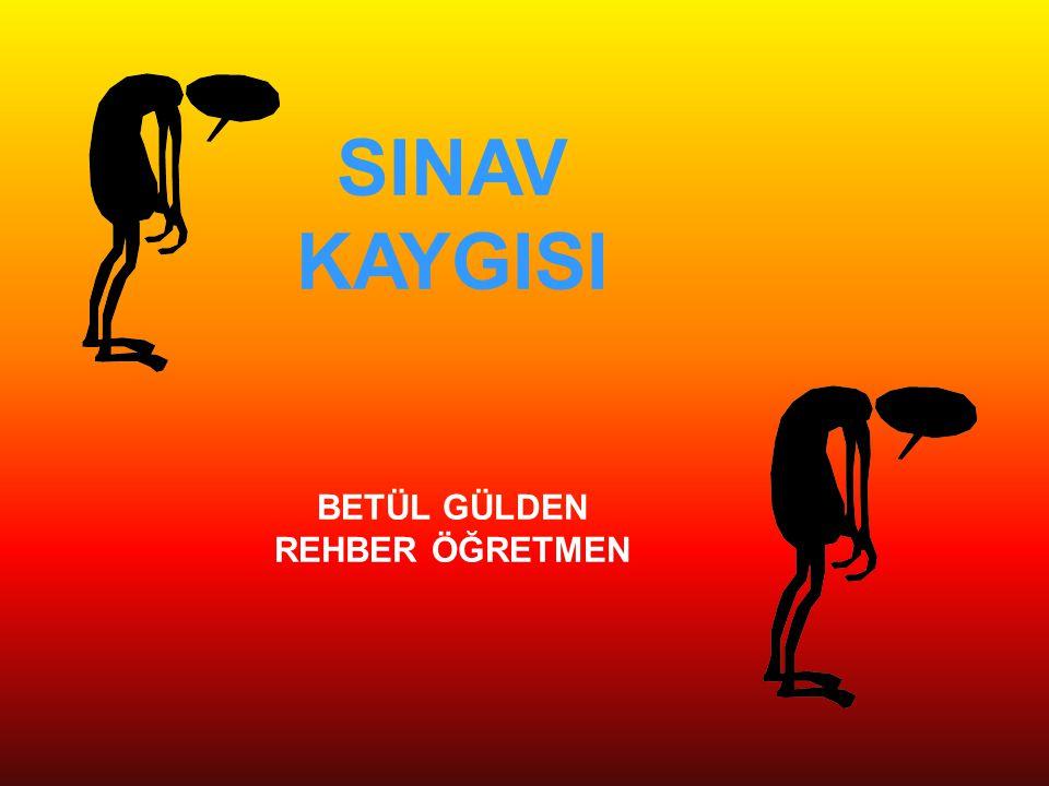 KAYNAKÇA Teber, Mehmet; Sınav Terapileri , C Planı Yayınevi,İstanbul,2013.