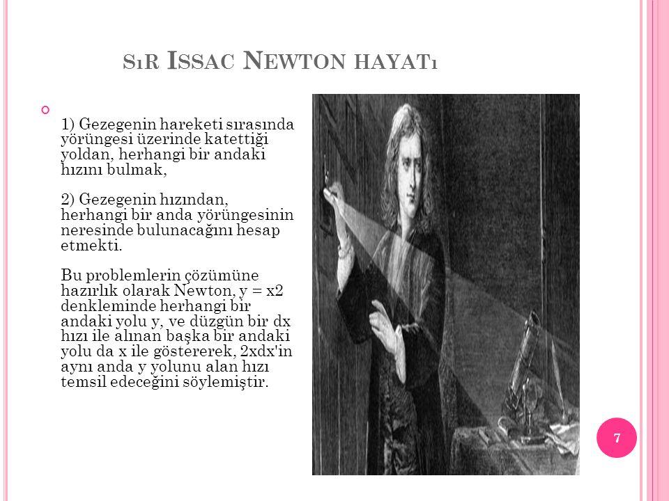 SıR I SSAC N EWTON NEYI BULDU Sır Issac Newton yer çekimini bulmuştur. 18
