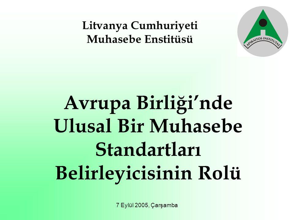 7 Eylül 2005, Çarşamba Genel Amaç Maliye Bakanlığı tarafından onaylanmış kurallardan (vergi gibi), bağımsız standart belirleme sistemine kadar ulusal muhasebe sisteminde iyileştirme yapılması Litvanya'daki mevcut durumun Avrupa Birliği Direktifleri ile tam olarak uyumlu hale getirilmesi Bunun için gerekenler
