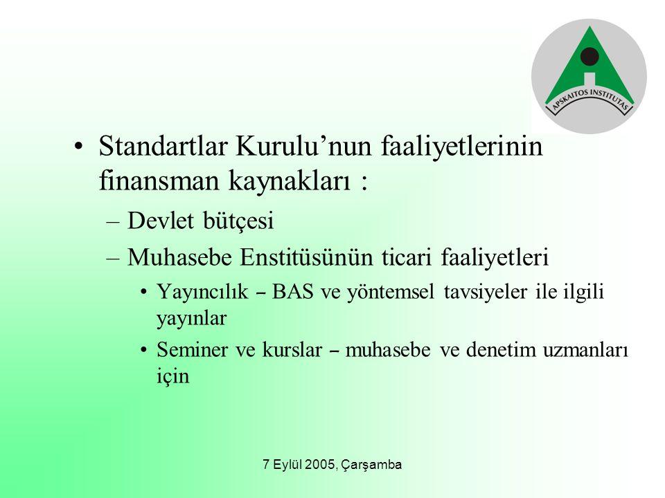 7 Eylül 2005, Çarşamba Standartlar Kurulu'nun faaliyetlerinin finansman kaynakları : –Devlet bütçesi –Muhasebe Enstitüsünün ticari faaliyetleri Yayınc
