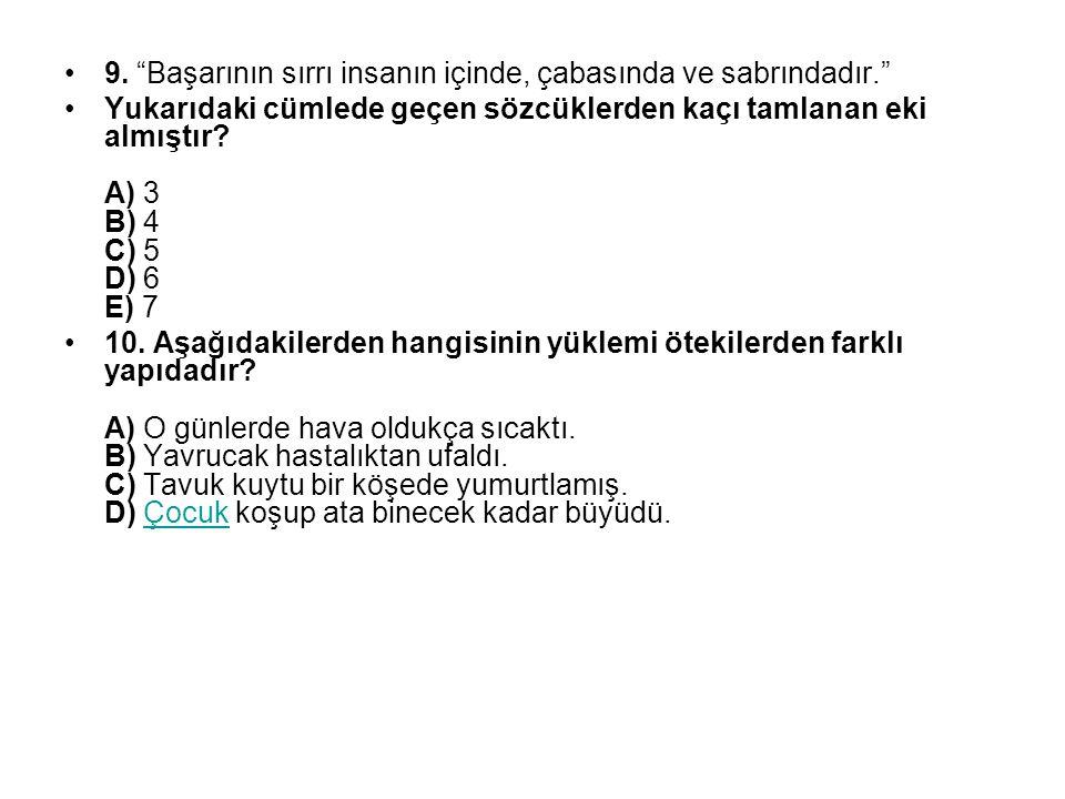 CEVAPLAR 1) D 2) C 3) A 4) D 5) C 6) B 7) D 8) D 9) B 10) D