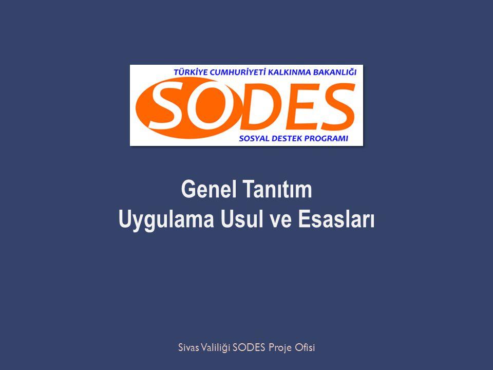 Sivas Valili ğ i SODES Proje Ofisi Genel Tanıtım Uygulama Usul ve Esasları