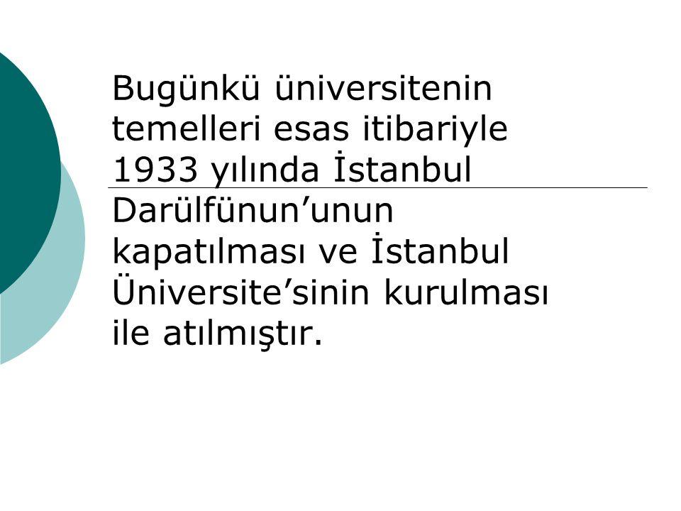 Aşağıdaki istatistik sonuçlar üniversite reformunun Türkiye'ye kazandırdıklarını daha net bir şekilde ortaya koymaktadır: YılKuruluşÖğretim Üyesi SayısıÖğrenci Sayısı 1923-1924 93072.914 1933-1934 175745.851 1943-1944 261.40318.293