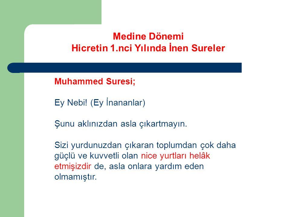 Medine Dönemi Hicretin 1.nci Yılında İnen Sureler Muhammed Suresi; Ey Nebi.