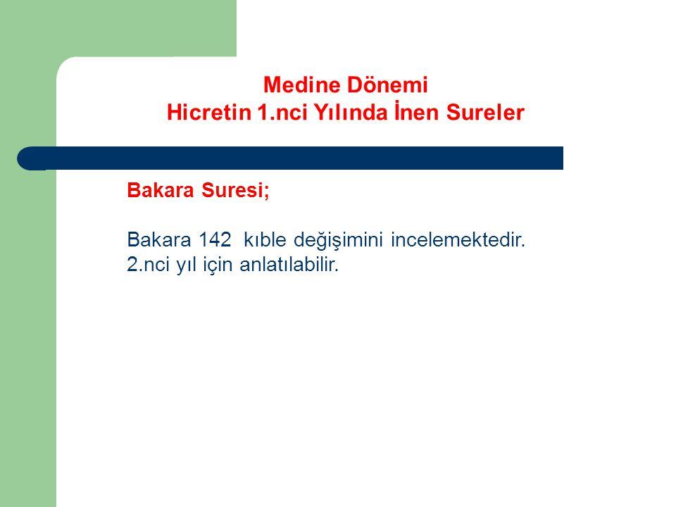 Medine Dönemi Hicretin 1.nci Yılında İnen Sureler Bakara Suresi; Bakara 142 kıble değişimini incelemektedir.