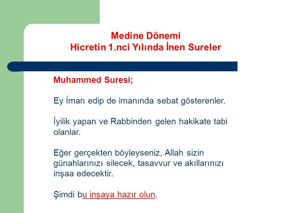 Medine Dönemi Hicretin 1.nci Yılında İnen Sureler Muhammed Suresi; Ey İman edip de imanında sebat gösterenler.