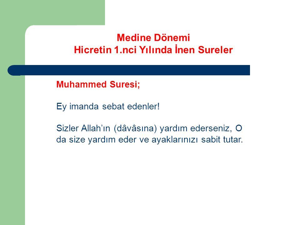Medine Dönemi Hicretin 1.nci Yılında İnen Sureler Muhammed Suresi; Ey imanda sebat edenler.