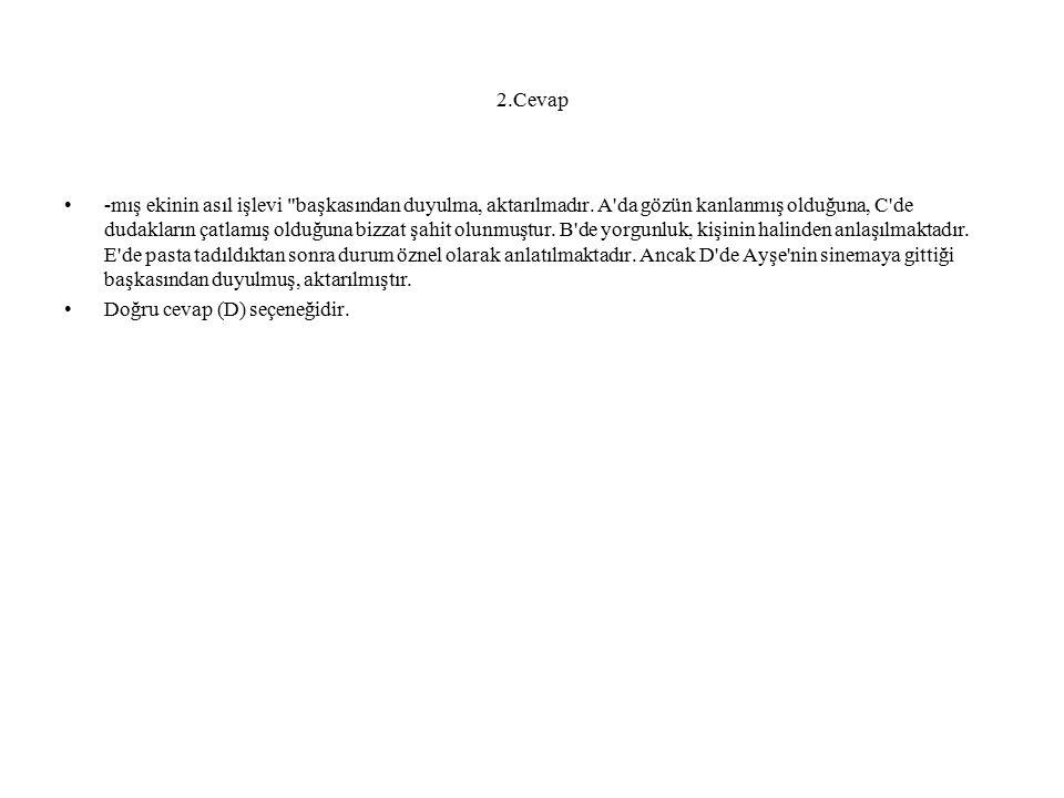 2.Cevap -mış ekinin asıl işlevi