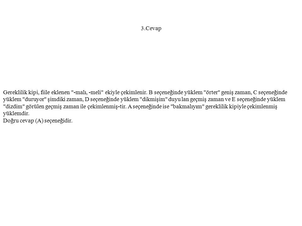 4.Soru Aşağıdaki cümlelerin hangisinde eylem, istek kipindedir.
