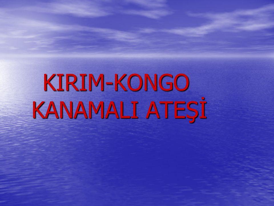 KIRIM-KONGO KANAMALI ATEŞİ KIRIM-KONGO KANAMALI ATEŞİ