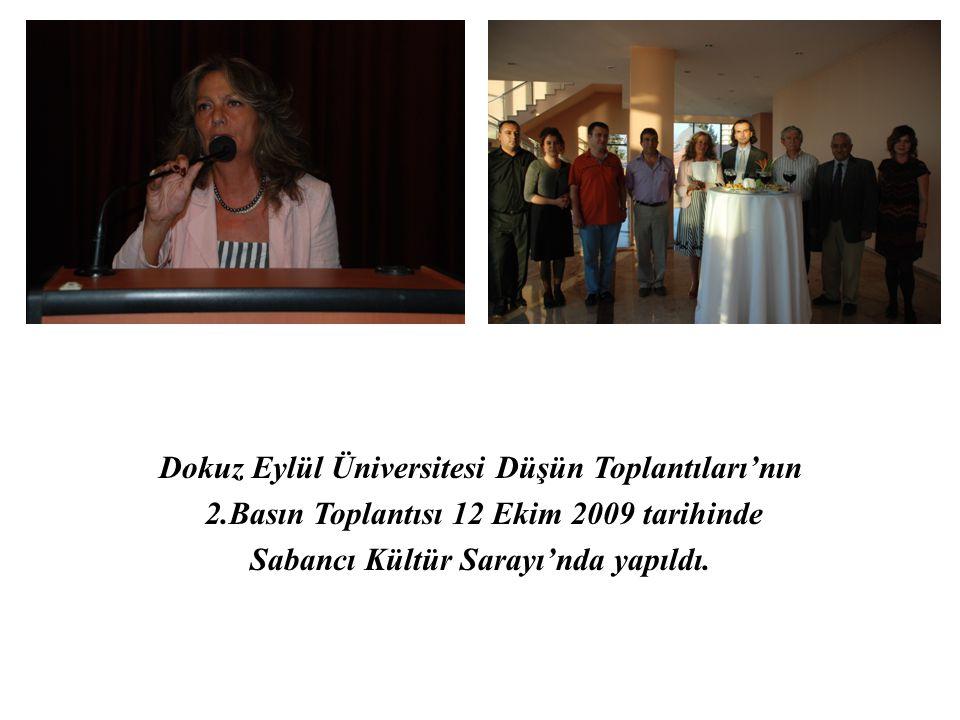 Dokuz Eylül Üniversitesi Düşün Toplantıları'nın 2.Basın Toplantısı 12 Ekim 2009 tarihinde Sabancı Kültür Sarayı'nda yapıldı.