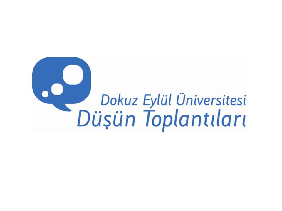DEÜ Düşün Toplantıları, 21 Nisan 2009 Bilim Politikaları Katılımcı Moderatör Doç.Dr.Kemal BAYSAL Prof.Dr.Cem TERZİ