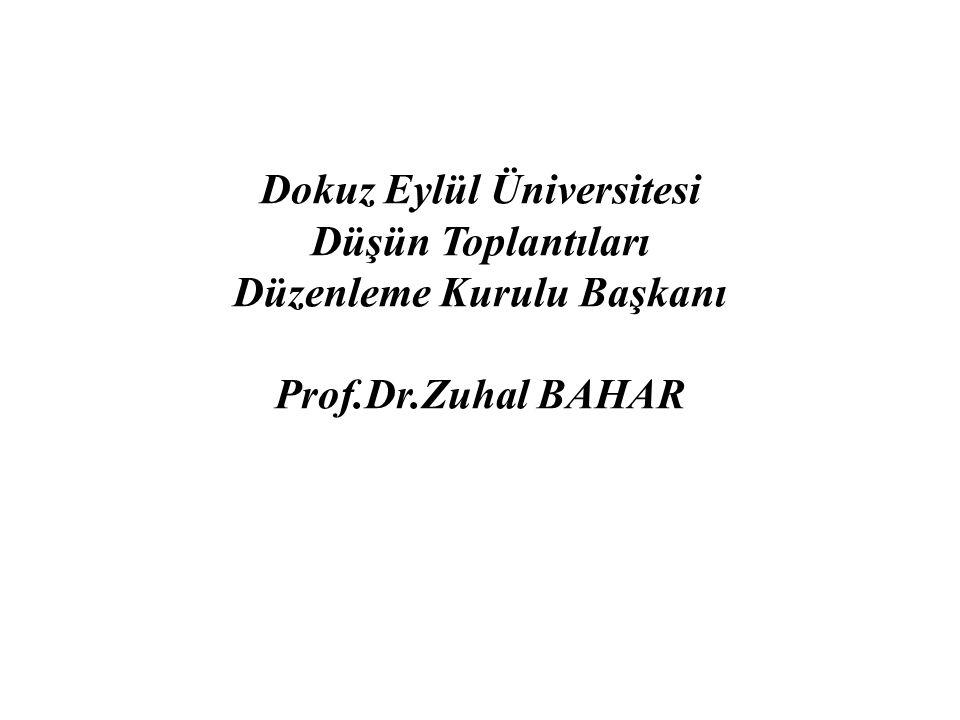 Dokuz Eylül Üniversitesi Düşün Toplantıları Düzenleme Kurulu Başkanı Prof.Dr.Zuhal BAHAR