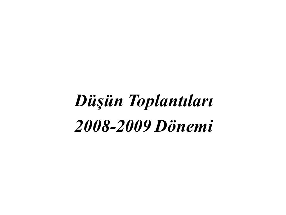 DEÜ Düşün Toplantıları, 23 Kasım 2010 Yaşam Ufku, Evrim ve Bilim Katılımcı Moderatör Prof.Dr.Ayşe ERZAN Prof.Dr.Kemal KOCABAŞ