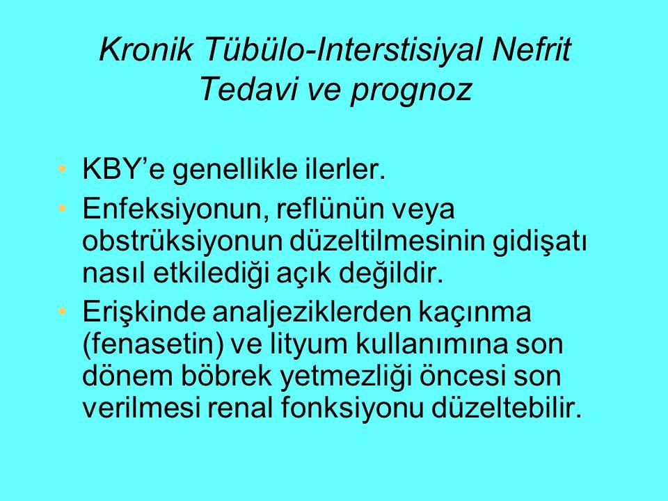 Kronik Tübülo-Interstisiyal Nefrit Tedavi ve prognoz KBY'e genellikle ilerler. Enfeksiyonun, reflünün veya obstrüksiyonun düzeltilmesinin gidişatı nas