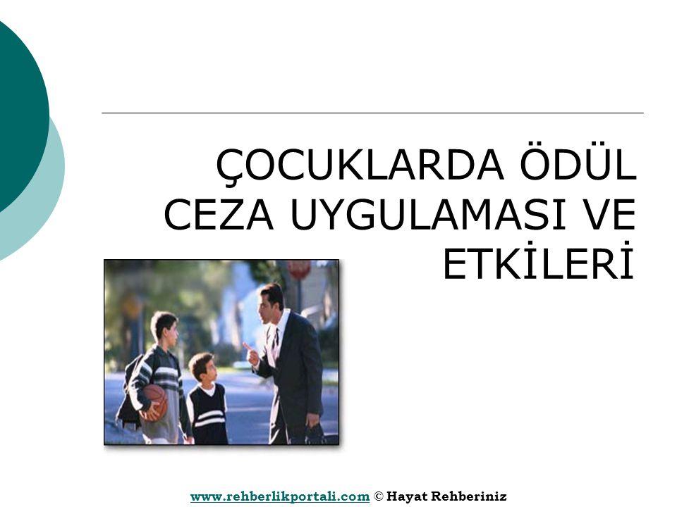 www.rehberlikportali.comwww.rehberlikportali.com © Hayat Rehberiniz ÇOCUKLARDA ÖDÜL CEZA UYGULAMASI VE ETKİLERİ