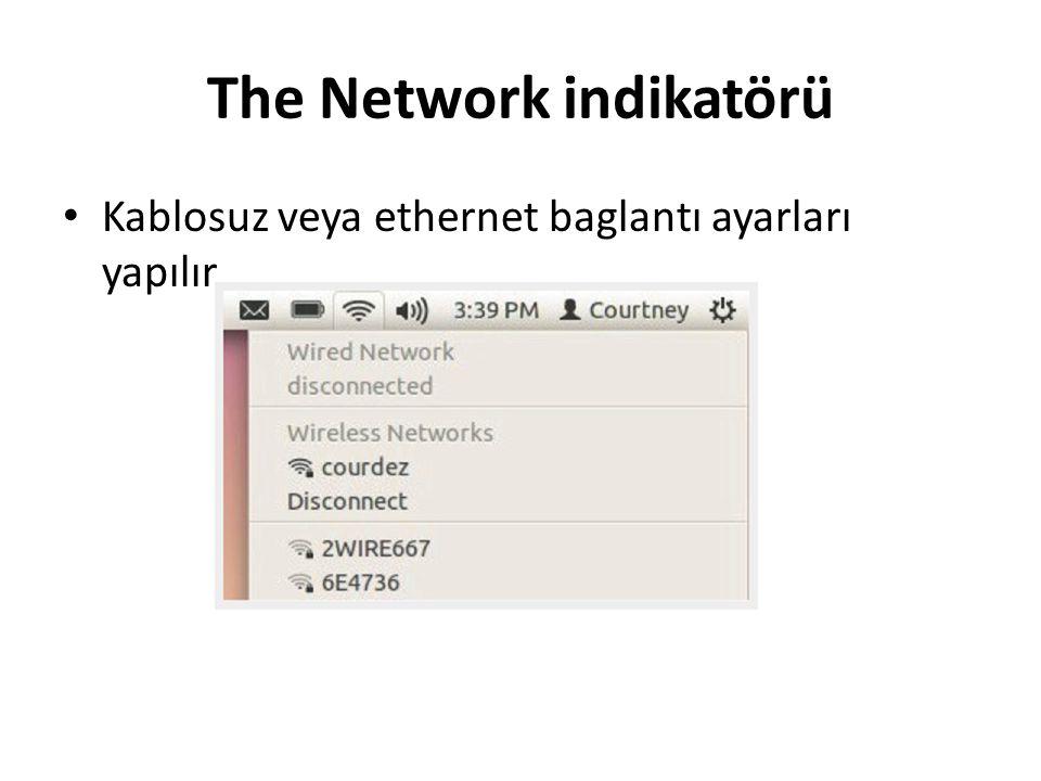 The Network indikatörü Kablosuz veya ethernet baglantı ayarları yapılır.