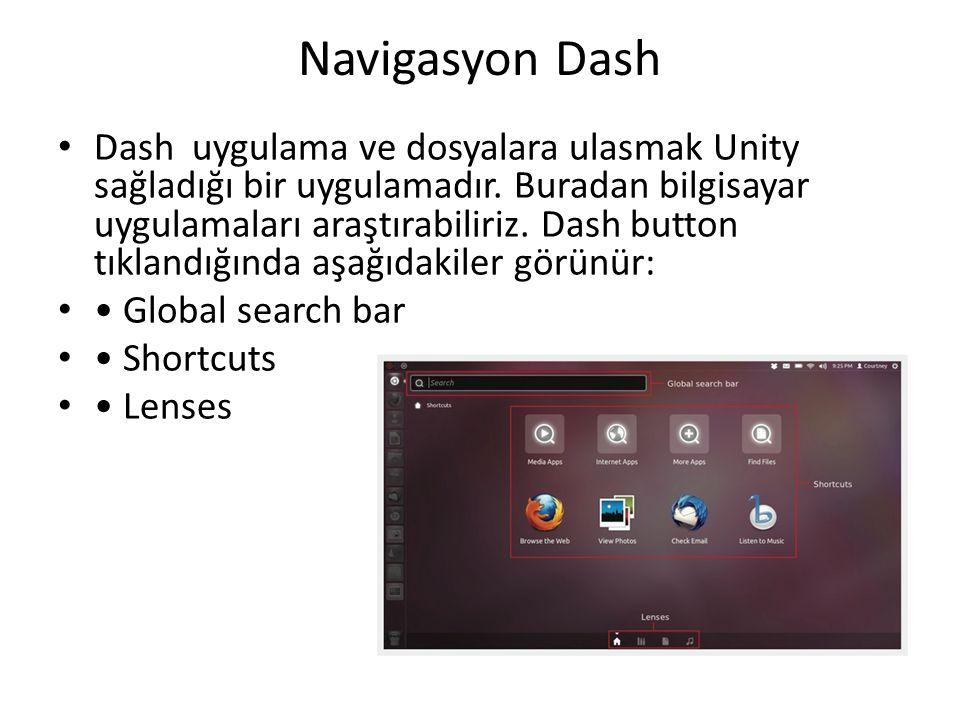 Navigasyon Dash Dash uygulama ve dosyalara ulasmak Unity sağladığı bir uygulamadır. Buradan bilgisayar uygulamaları araştırabiliriz. Dash button tıkla