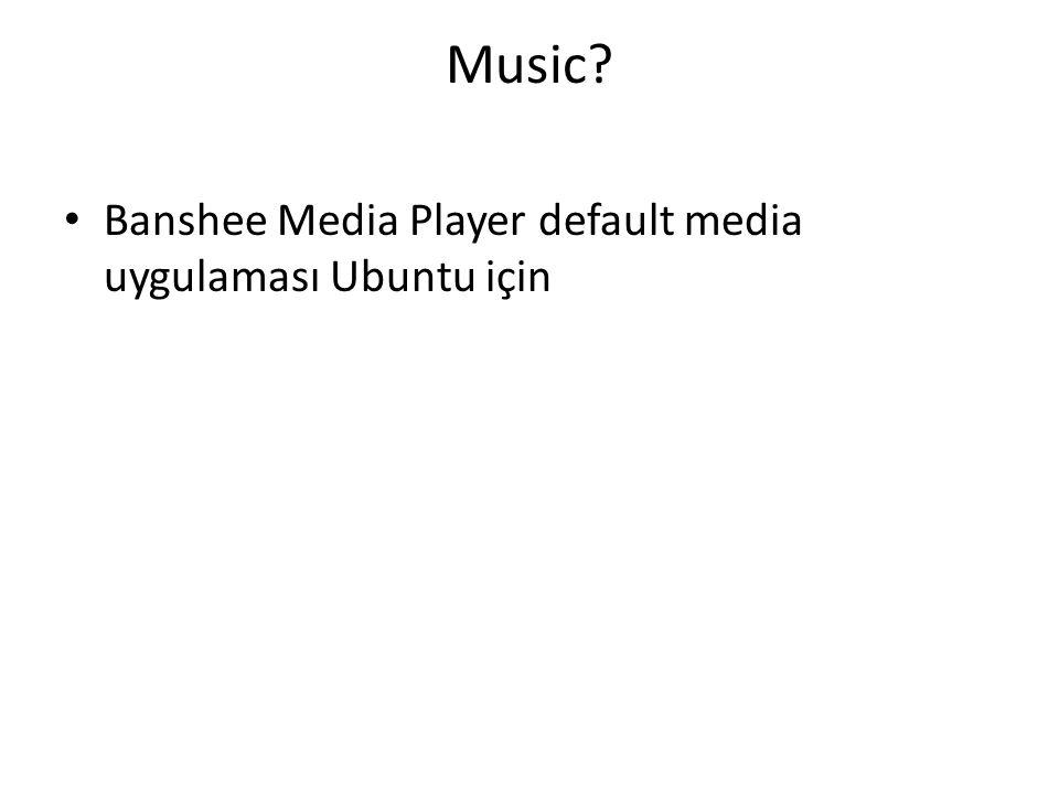 Music? Banshee Media Player default media uygulaması Ubuntu için