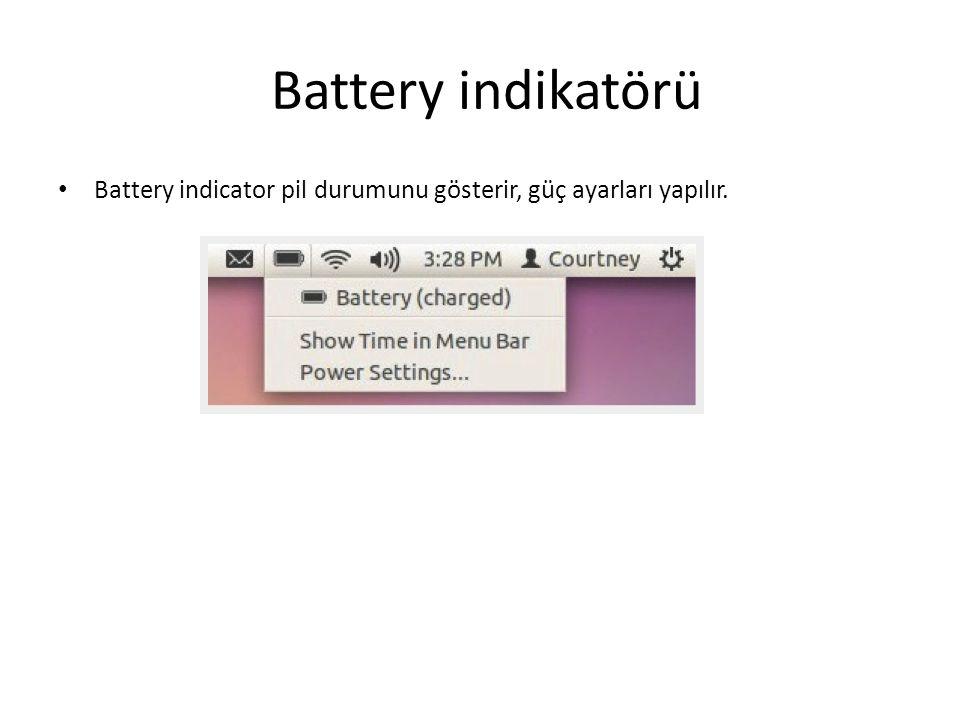 Battery indikatörü Battery indicator pil durumunu gösterir, güç ayarları yapılır.