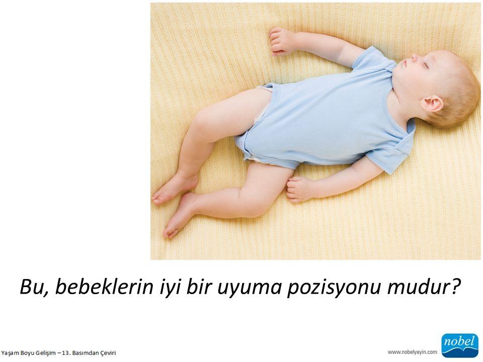 Bu, bebeklerin iyi bir uyuma pozisyonu mudur?