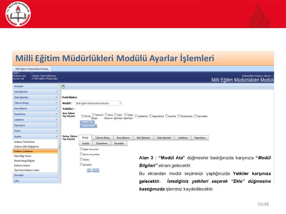 59/88 Milli Eğitim Müdürlükleri Modülü Ayarlar İşlemleri Alan 3 : Modül Ata düğmesine bastığınızda karşınıza Modül Bilgileri ekranı gelecektir.