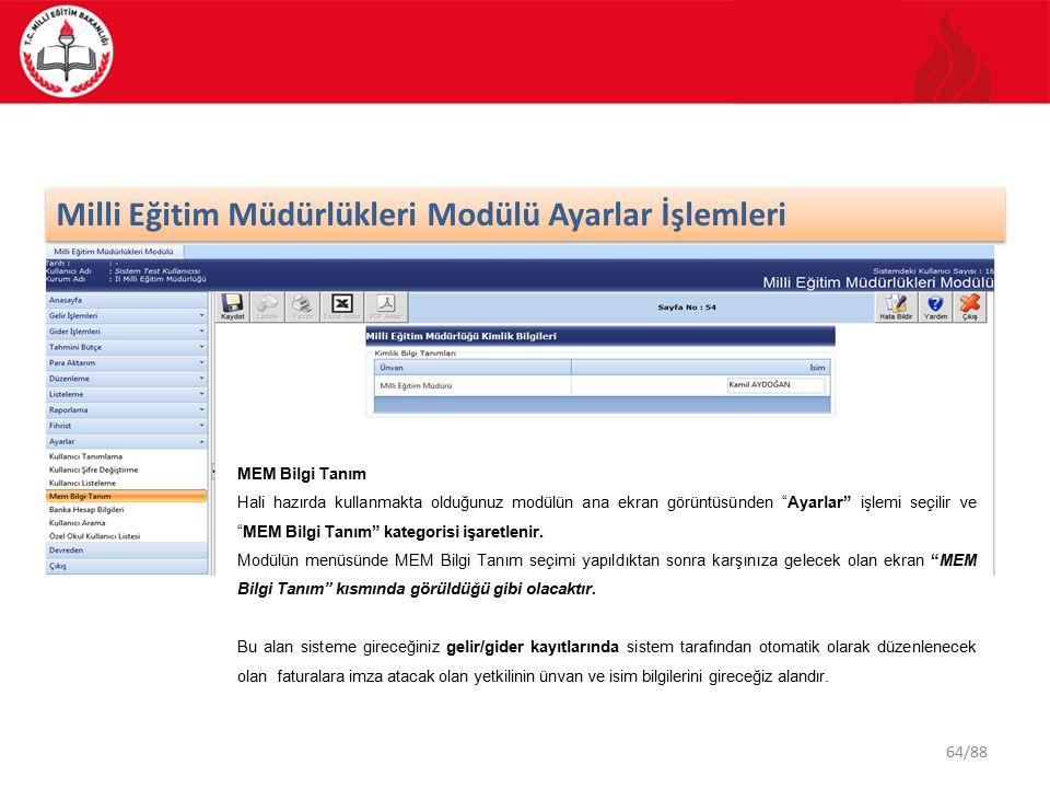 64/88 Milli Eğitim Müdürlükleri Modülü Ayarlar İşlemleri MEM Bilgi Tanım Hali hazırda kullanmakta olduğunuz modülün ana ekran görüntüsünden Ayarlar işlemi seçilir ve MEM Bilgi Tanım kategorisi işaretlenir.