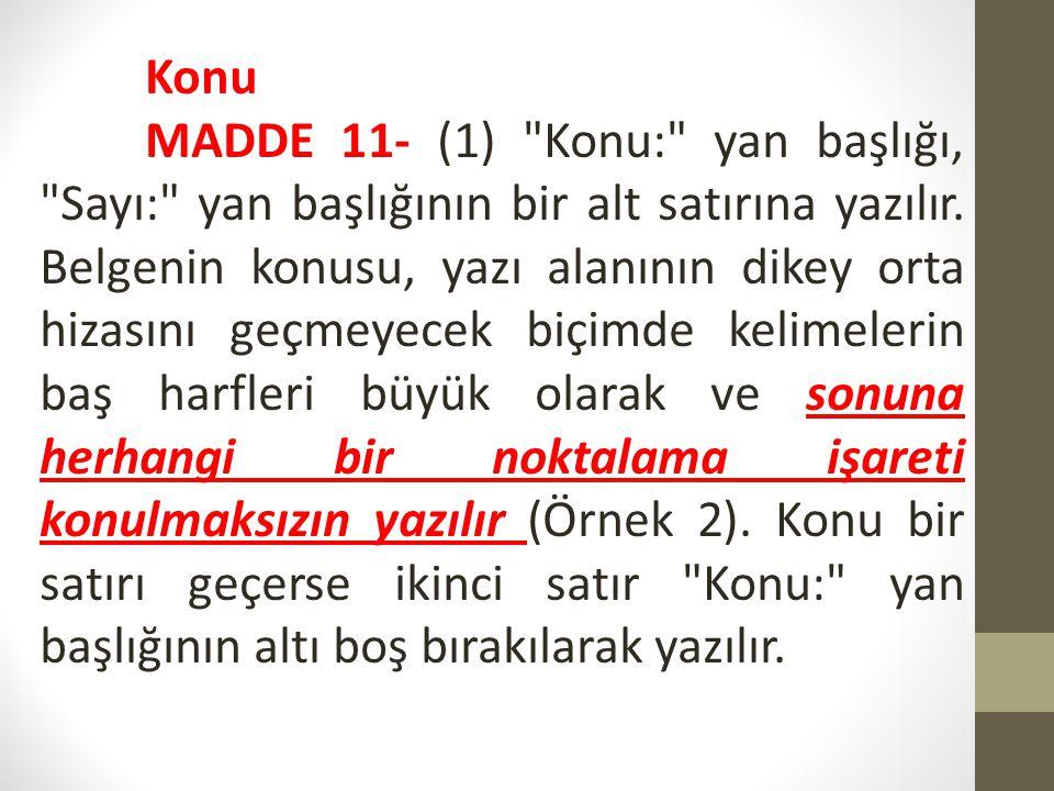 Konu MADDE 11- (1)
