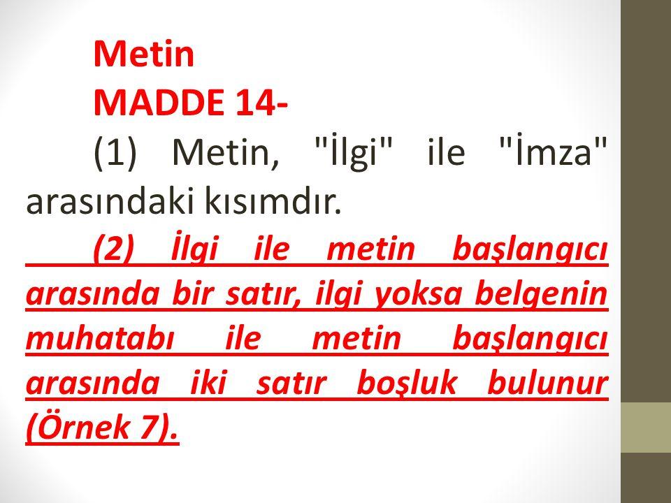 Metin MADDE 14- (1) Metin,