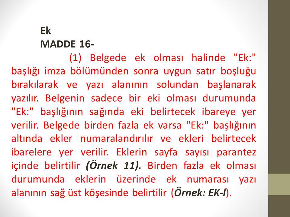 Ek MADDE 16- (1) Belgede ek olması halinde