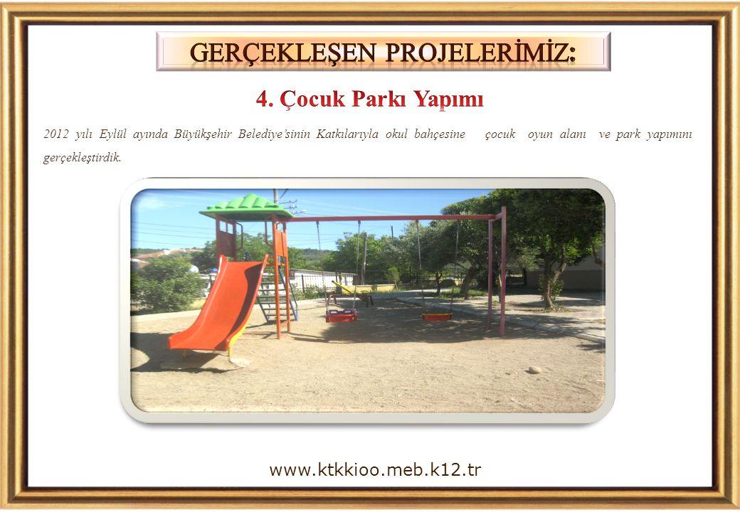 2012 yılı Eylül ayında Büyükşehir Belediye'sinin Katkılarıyla okul bahçesine çocuk oyun alanı ve park yapımını gerçekleştirdik. www.ktkkioo.meb.k12.tr