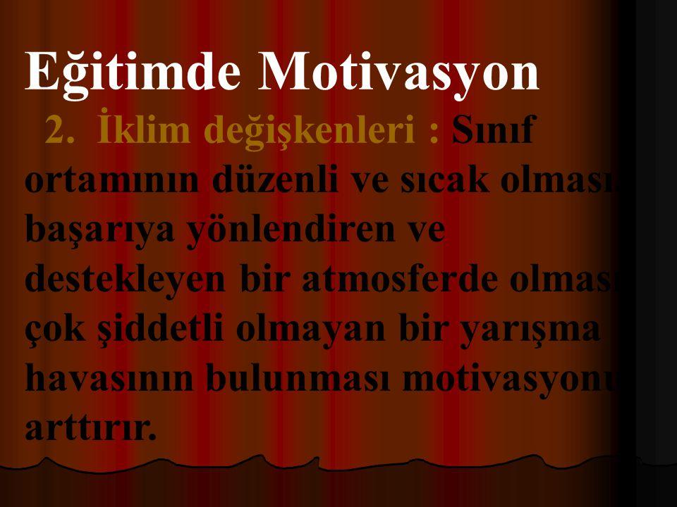 Eğitimde Motivasyon 1.