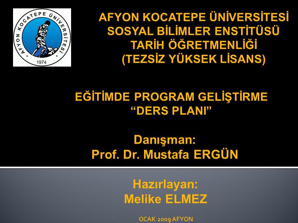 OCAK 2009 AFYON Danışman: Prof.Dr.