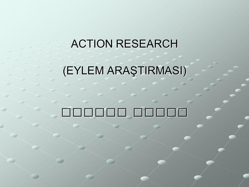 a) a) Sınıfındaki bir sorunu araştıran bir öğretmenin bireysel olarak yaptığı araştırmalar; b) Yaygın bir sorun üzerinde çalışan bir grup öğretmen, okul yöneticileri veya dışardan katkıda bulunan üniversite öğretim elemanlarının gerçekleştirdikleri okul çapında araştırmalar; c) Bir eğitim bölgesinin sorunu üzerinde çalışan bir ekip ve diğer katılanların gerçekleştirdiği araştırmalar.(Uzuner,2005)