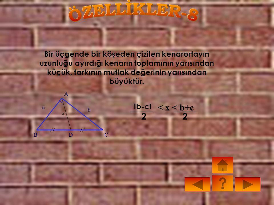 Bir üçgenin içindeki bir noktadan iki köşeye birleştiren uzunluklar toplamı, iki kenarın toplamından küçük, bir kenarından büyüktür. A B C cb a P xy A