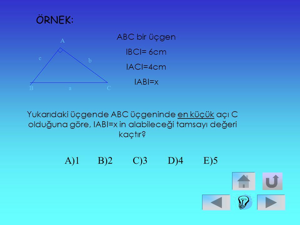 ÇÖZÜM: X+y+z toplamı üçgenin çevresi ile yarım çevresi arasındadır. Buna göre, 9+8+6 < x+y+z<9+8+6 2 23 2 <x+y+z<23 11,5<x+y+z<23 CEVAP: C