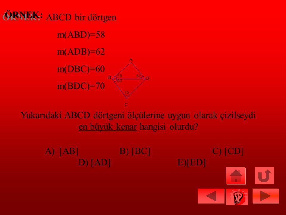ÇÖZÜM: ABD üçgeninde x diğer iki kenarın toplamından küçük ve diğer iki kenarın farkının mutlak değerinden büyüktür. Buna göre, I10-7I<x<10+7 3<x17 (1