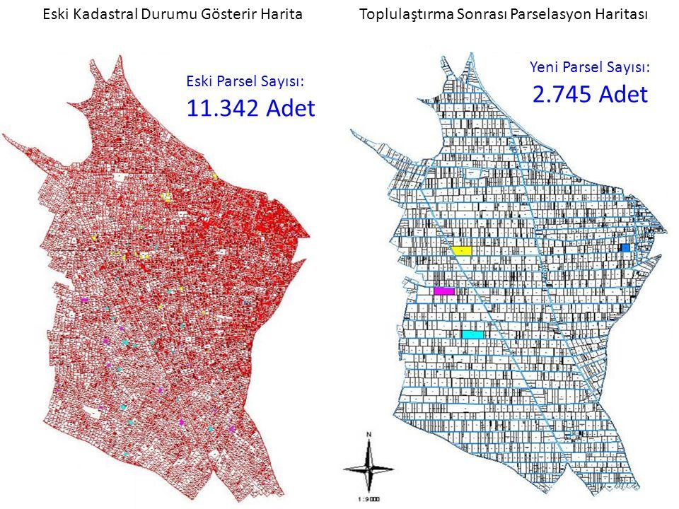 Toplulaştırma Sonrası Parselasyon Haritası Yeni Parsel Sayısı: 2.745 Adet Eski Parsel Sayısı: 11.342 Adet Eski Kadastral Durumu Gösterir Harita