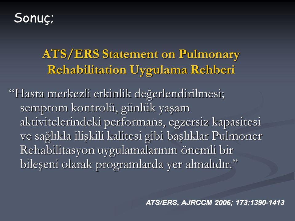 """ATS/ERS Statement on Pulmonary Rehabilitation Uygulama Rehberi """"Hasta merkezli etkinlik değerlendirilmesi; semptom kontrolü, günlük yaşam aktiviteleri"""