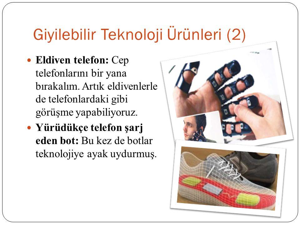 Giyilebilir Teknoloji Ürünleri (2) Eldiven telefon: Cep telefonlarını bir yana bırakalım. Artık eldivenlerle de telefonlardaki gibi görüşme yapabiliyo