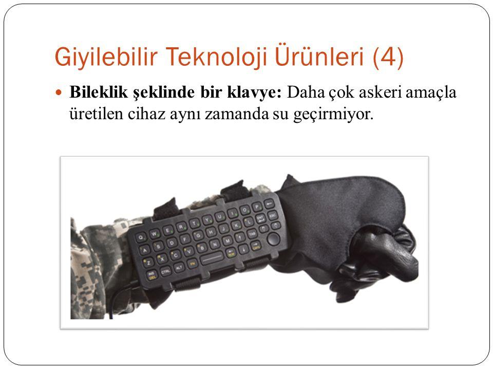 Giyilebilir Teknoloji Ürünleri (4) Bileklik şeklinde bir klavye: Daha çok askeri amaçla üretilen cihaz aynı zamanda su geçirmiyor.
