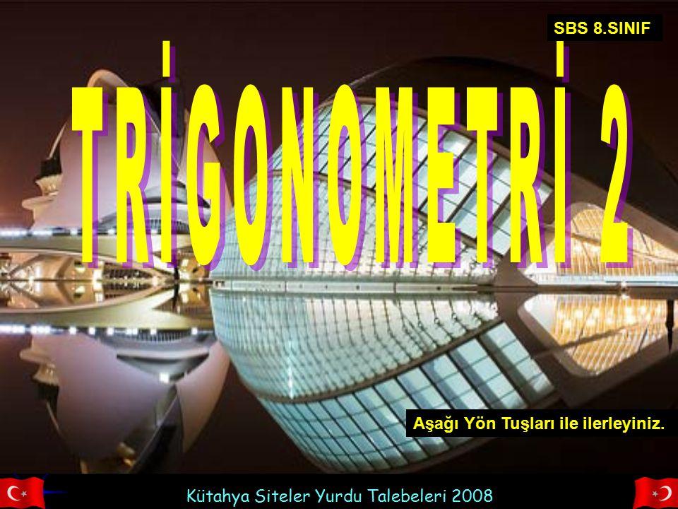 Kütahya Siteler Yurdu Talebeleri 2008 Aşağı Yön Tuşları ile ilerleyiniz. SBS 8.SINIF